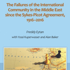 The failures of the international community in the middle east since the failures of the international community in the middle east since the sykes picot agreement 1916 2016 jerusalem center for public affairs platinumwayz